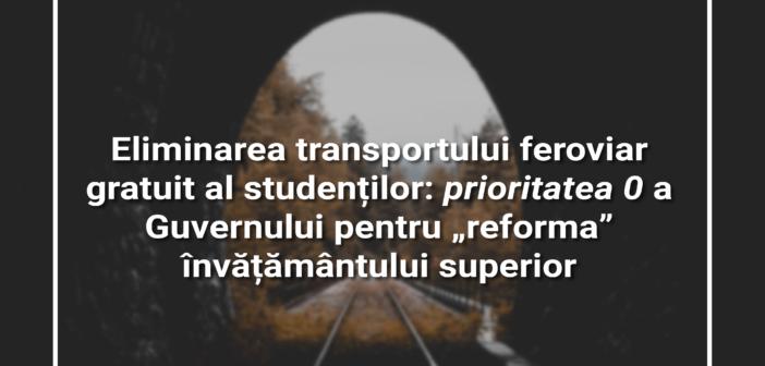 """Eliminarea transportului feroviar gratuit al studenților: prioritatea 0 a Guvernului pentru """"reforma"""" învățământului superior"""